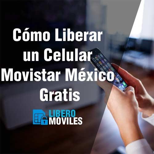Cómo liberar un celular Movistar México gratis