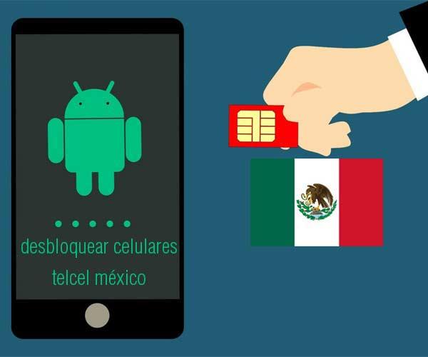 Desbloqueo de un celular Telcel México por medio de terceros